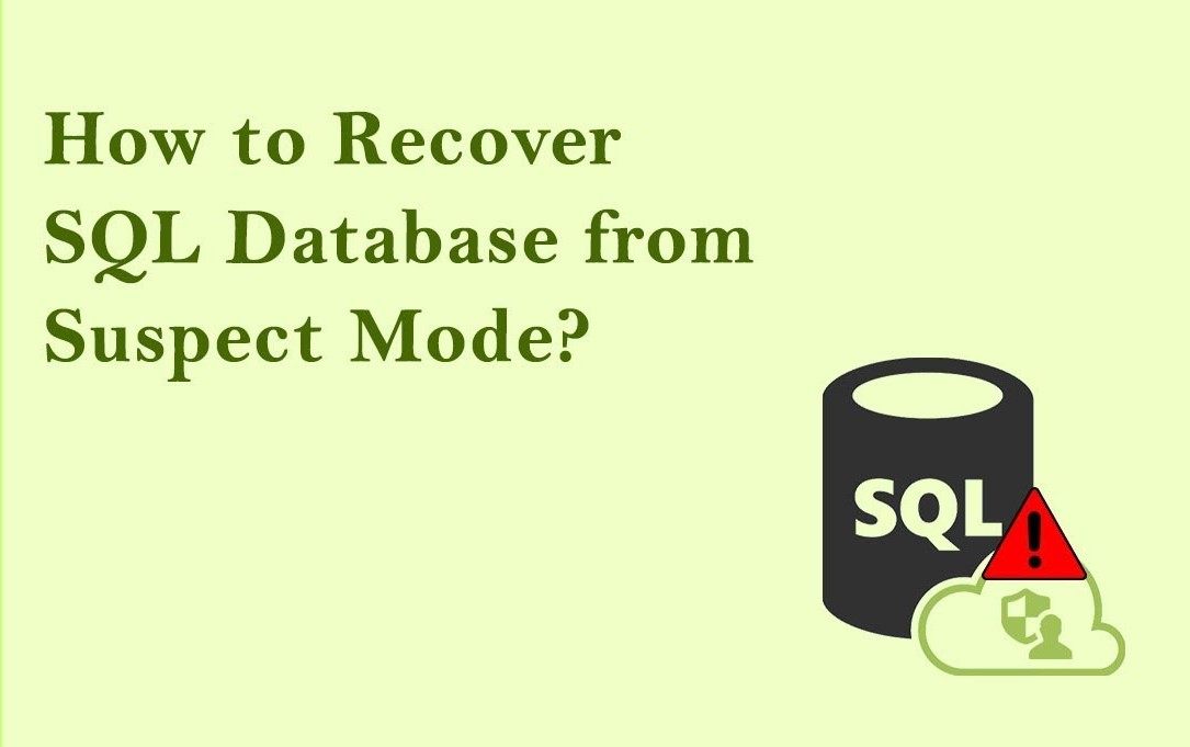 Know The Procedure to Recover SQL Database From Suspect Mode
